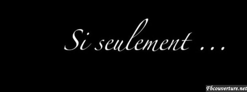 Si-seulement-…